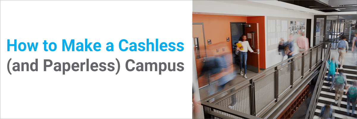 How to Make a Cashless (and Paperless) Campus