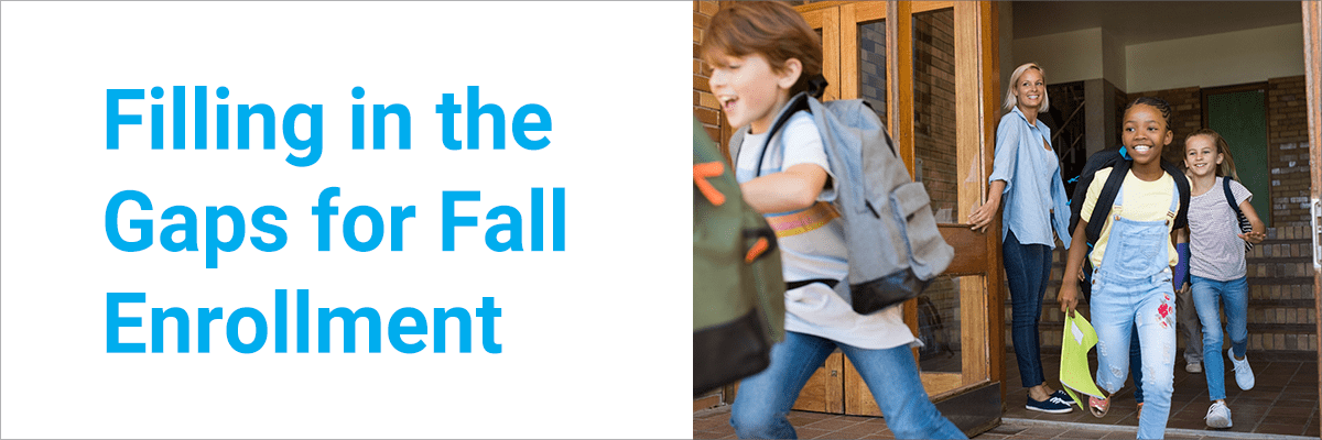 Filling in the Gaps for Fall Enrollment