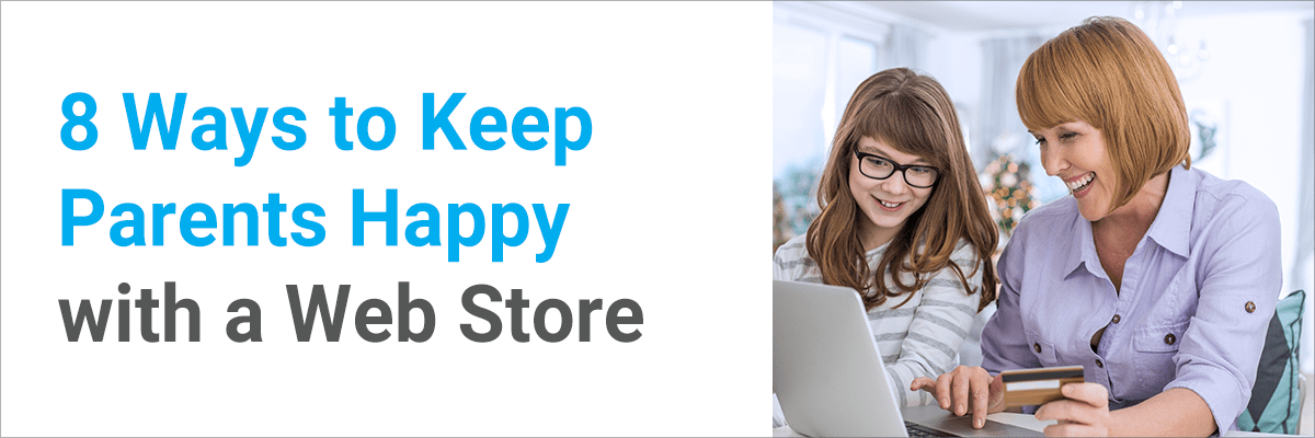 8 Ways to Keep Parents Happy with a Web Store
