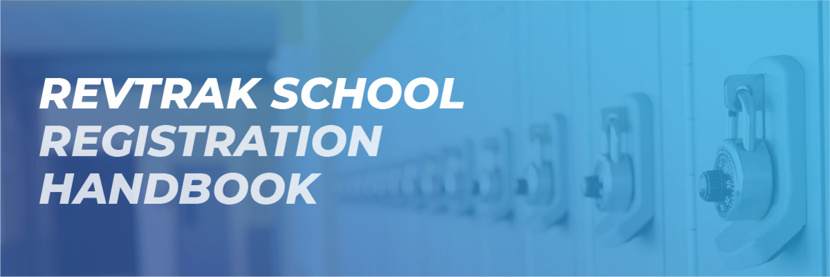 RevTrak School Registration Handbook