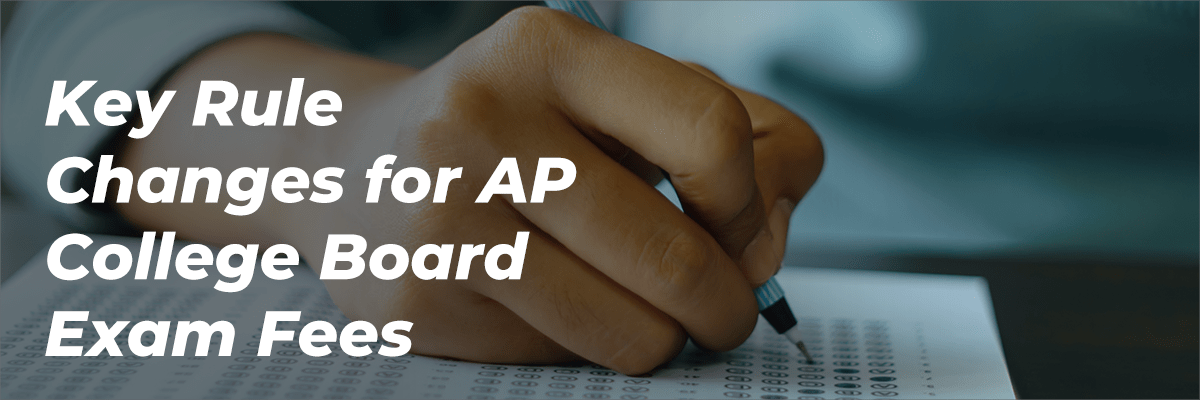 Key Rule Changes for AP College Board Exam Fees